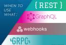 SYSTEM DESIGN CƠ BẢN – PHẦN 18: REST, GRAPHQL, WEBHOOKS, & GRPC
